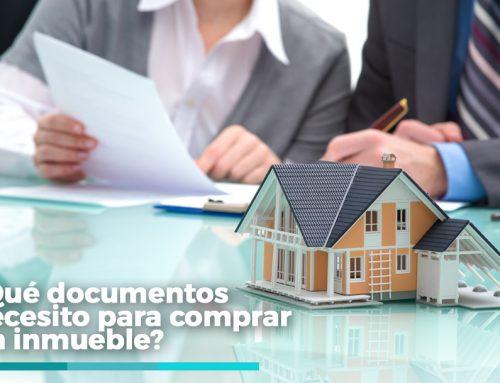 ¿Cuáles son los pasos a seguir y qué documentos necesito para para comprar un inmueble?
